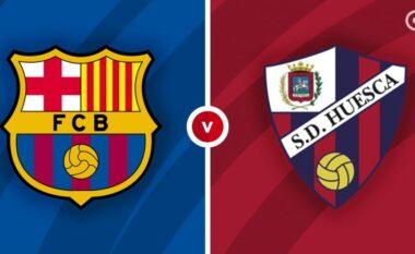 Formacionet zyrtare: Barcelona-Huesca, katalanasit nuk heqin dorë nga titulli