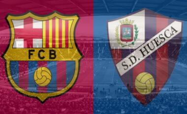 Barcelona – Huesca, formacionet e mundshme: Katalanasit kërkojnë ti afrohen kreut