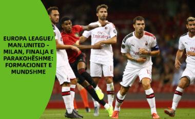 EUROPA LEAGUE/ Man.United – Milan, finalja e parakohëshme: Formacionet e mundshme