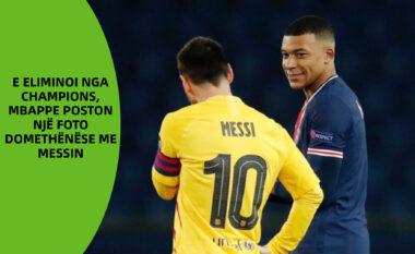 E eliminoi nga Champions, Mbappe poston një foto domethënëse me Messin