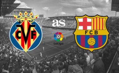 Villarreal-Barcelona, formacionet zyrtare