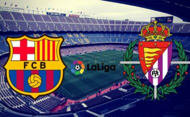 Formacionet zyrtare: Barcelona-Real Valladolid
