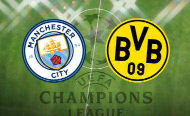 CHAMPIONS/ Manchester City – Borussia Dortmund, formacionet e mundshme dhe statistikat (FOTO LAJM)