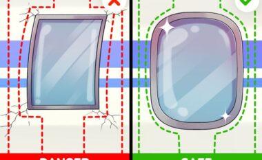 Kjo është aryseja pse dritaret e avionëve janë rrethore dhe jo katrore