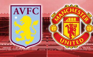 Premier League/ Aston Villa – Manchester United, formacionet zyrtare