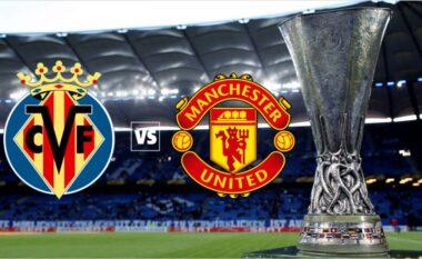 Villarreal-Manchester United, formacionet zyrtare të  finales së Europa League