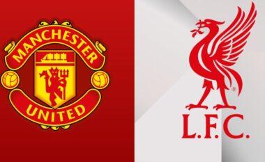 Gati për duelin e madh mes Man United dhe Liverpoolit: Formacionet zyrtare