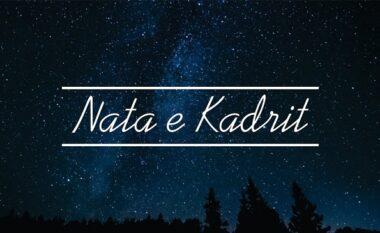 Çfarë është Nata e Kadrit, nata më e shenjtë e Ramazanit?