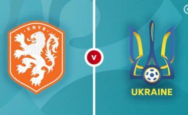 Ndiqeni LIVE këtu Hollandë-Ukrainë