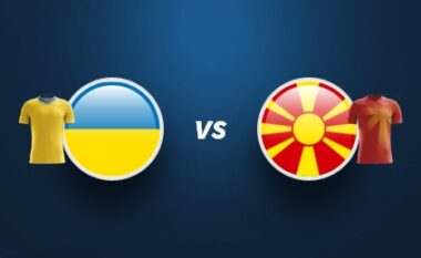 FORMACIONET ZYRTARE: Ukrainë-Maqedoni