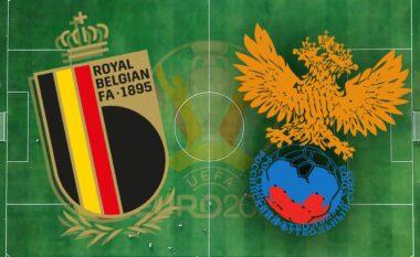 EURO 2020/ Belgjikë – Rusi, formacionet zyrtare