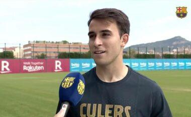 Këto janë fjalët e para të Eric Garcias si lojtar i Barcelonës