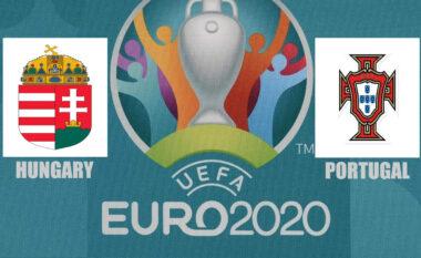 EURO 2020/ Hungari – Portugali, ndiqeni këtu ndeshjen LIVE