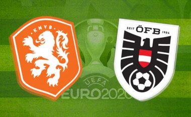 EURO 2020/ Holandë – Austri, ndiqeni këtu ndeshjen LIVE