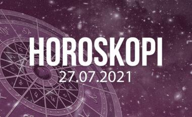 Horoskopi për ditën e martë, 27 korrik 2021