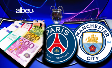 PSG – Manchester City, ndeshja më e shtrenjtë në historinë e futbollit