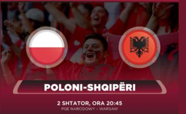 Sot prova e së vërtetës, Shqipëria përballë Lewandowskit me shokë