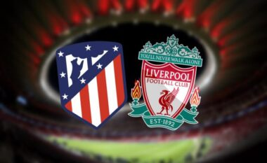 Formacionet zyrtare: Atletico Madrid-Liverpool